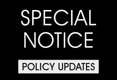 SPECIAL NOTICE & POLICY UPDATE